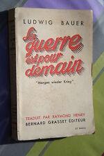 LA GUERRE EST POUR DEMAIN par LUDWING BAUER éd. GRASSET 1931