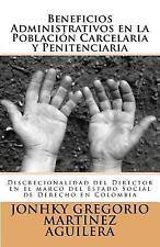 Beneficios Administrativos en la Población Carcelaria y Penitenciaria :...