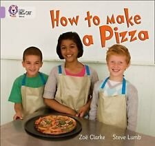 How to Make a Pizza (Collins Big Cat) Clarke, Zo VeryGood