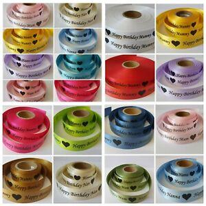 Happy Birthday Mum Grandma Nan Satin Ribbon available in 17 colours 25mm Wide