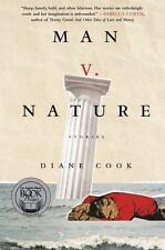 Man V. Nature : Stories by Diane Cook (2015, Paperback)