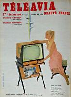 PUBLICITÉ DE PRESSE 1957 TÉLÉAVIA 1er TÉLÉVISEUR FRANÇAIS A VISIÈRE ET EN CHÊNE