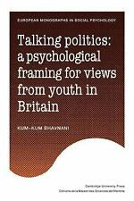 Talking Politics: A Psychological Framing of Views from Youth in Britain (Paperb