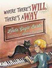 NEW Where There's Will, There's a Way by Linda Gayle Burke