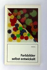 Farbbilder selbst entwickelt • Nagel, F. • 1989 Fotokinoverlag DDR Sachbuch ORWO