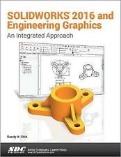 SOLIDWORKS 2016 and Engineering Graphics: An Integrated Approach by Randy Shih