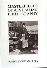 MASTERPIECES OF AUSTRALIAN PHOTOGRAPHY book pub: JOSEF LEBOVIC GALLERY.