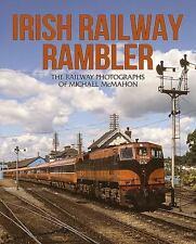 IRISH RAILWAY RAMBLER - MCMAHON, MICHAEL - NEW PAPERBACK BOOK
