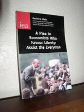 A Plea to Economists Who Favour Liberty: Assist the Everyman by Daniel Klein (PB