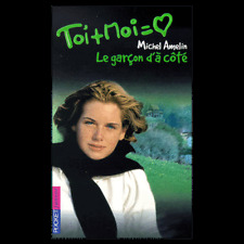 Livre jeunesse Toi Et Moi Tome 7 :Le Garçon D'à Côté - Michel Amelin - Ed Pocket