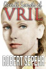 Occult Secrets Of Vril Goddess Energy & The Human Potential Book By Robert Se N