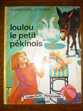Saint-Pierre & Thieffry: Loulou le petit pékinois/ Casterman, Collec. Farandole