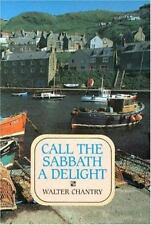 Call the Sabbath a Delight by Walter J. Chantry (1991, Paperback)