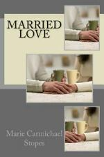 Married Love: By Stopes, Marie Carmichael