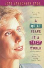 A Quiet Place in a Crazy World: Drawing Near to God through Prayer and Praise