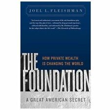 The Foundation: A Great American Secret: How Private Wealth Is Changing the Worl