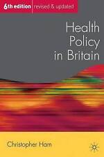 Health Policy in Britain (Public Policy and Politics)-ExLibrary