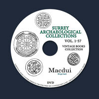 Surrey Archaeological Collections – Vintage Magazines 57 Volumes 64 ebooks 1 DVD