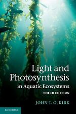 Light and Photosynthesis in Aquatic Ecosystems by John T. O. Kirk (2010,...