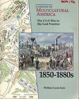 The Civil War to the Last Frontier, 1850-1880s (Hi