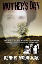 Mother's Day by Dennis McDougal (2015, Paperback)