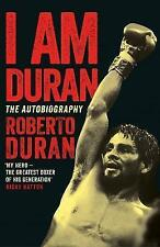 I am Duran: The Autobiography of Roberto Duran, Duran, Roberto, New Book