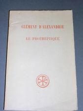 Clément d'Alexandrie Le Protreptique Ed Du Cerf 1949 Sources Chrétiennes