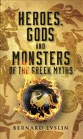 Heroes, Gods and Monsters of Greek Myths, Paperback by Evslin, Bernard, Accep...