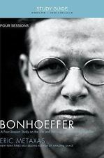 Bonhoeffer Study Guide: The Life And Writings Of Dietrich Bonhoeffer: By Eric...