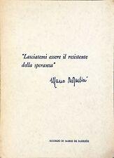 """""""LASCIATEMI ESSERE IL RESISTENTE DELLA SPERANZA"""" - Mario De Barbieri - 1971"""