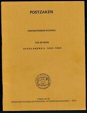 LIT., OVERLANDMAIL 1840-1850 D.W. de HAAN POSTHISTORISCHE STUDIES 1,TEVENS Zk404