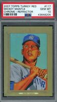 Mickey Mantle 2007 Topps Turkey Red Chrome Refractor Card #117 PSA 10  /999