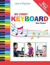 My First Keyboard - Learn To Play: Kids, Parker, Ben, Acceptable Book
