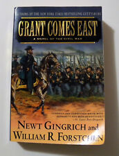 Grant Comes East by William R. Forstchen and Newt Gingrich (2005, Paperback)