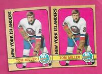 2 X 1972-73 OPC  # 32 ISLANDERS TOM MILLER ROOKIE  CARD  (INV# C2880)