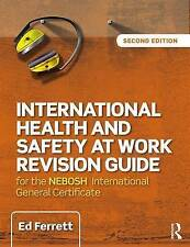 International Health & Safety at Work Revision Guide: For the NEBOSH...