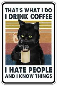 DRINK COFFEE CAT sign Metal funny man cave house decor B1465