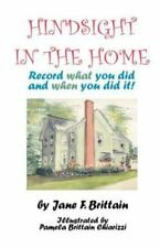 Hindsight in the Home: Record What You Did and When You Did It (Paperback or Sof