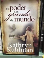 El Poder MAS Grande del Mundo : El Ilimitado Poder del Espritu Santo by Kathry…