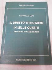 IL DIRITTO TRIBUTARIO IN MILLE QUESITI Raffaello Lupi Giuffre 1995 giuridica di