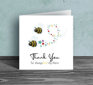 THANK YOU CARDS ~ For always Bee being there, for mum friend sister thanks BE18