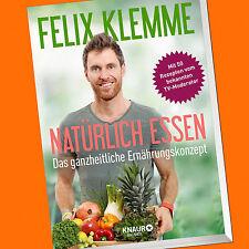 FELIX KLEMME | NATÜRLICH ESSEN | Das ganzheitliche Ernährungskonzept (Buch)