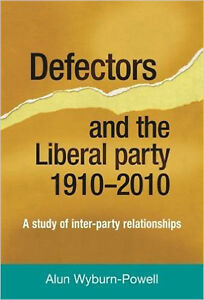 Defectors and the Liberal Party 1910 to 2010: A Study of Inter-Party Relationshi