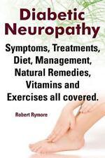 Diabetic Neuropathy. Diabetic Neuropathy Symptoms, Treatments, Diet, Manageme...