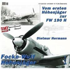 Focke-Wulf Höhenjäger: vom ersten Höhenjäger zur FW 190 H (Typen-Chronik 6 Spezi