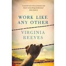 Work Like Any Other by Virginia Reeves; NEW; Hardcover; 9781471152214
