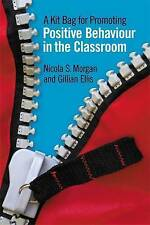 A Kit Bag for Promoting Positive Behaviour in the Classroom, Nicola  S. Morgan,