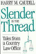 Slender is the Thread: Tales From a Country Law Office-ExLibrary