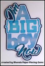 I'M A BIG BOY  NOW TITLE scrapbook premade paper piecing album card by Rhonda