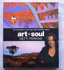 Art + Soul by Hetti Perkins Hardback 2010 9780522857634 Aboriginal Art Ref. Book